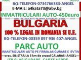 INMATRICULARI ORICE AUTO BULGARIA-400-EURO